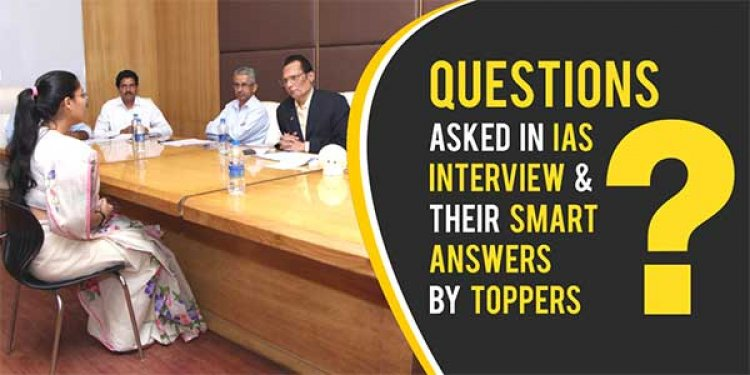 Here some interesting questions asked during the UPSC interview
